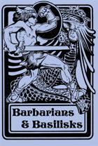 Barbarians & Basilisks