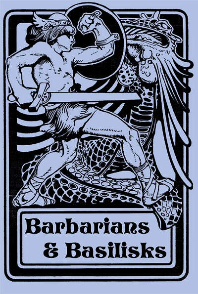 Barbarians & Basilisks