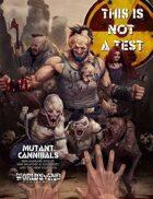 Mutant Cannibals