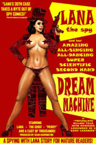 Lana the Spy and her Amazing All-Singing, All-Dancing, Super Scientific Second-Hand Dream Machine