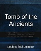 Tomb of the Ancients - from the RPG & TableTop Audio Experts