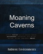 Moaning Caverns   - from the RPG & TableTop Audio Experts