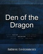 Den of the Dragon (encounter) - from the RPG & TableTop Audio Experts