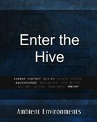 Enter the Hive   - from the RPG & TableTop Audio Experts