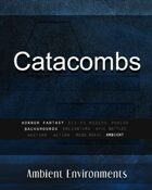 Catacombs - from the RPG & TableTop Audio Experts