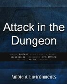 Attack in the Dungeon - from the RPG & TableTop Audio Experts