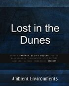 Lost in the Dunes   - from the RPG & TableTop Audio Experts
