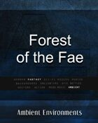 Forest of the Fae  - from the RPG & TableTop Audio Experts