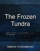 The Frozen Tundra - from the RPG & TableTop Audio Experts