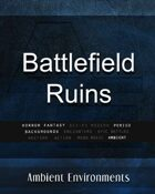 Battlefield Ruins - from the RPG & TableTop Audio Experts