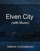 Elven City (with music)  - from the RPG & TableTop Audio Experts