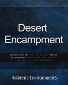 Desert Encampment - from the RPG & TableTop Audio Experts