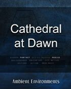 Cathedral At Dawn - from the RPG & TableTop Audio Experts