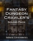 Ambient Environments - Fantasy Dungeon Crawler's Sound Pack [BUNDLE]