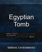 Egyptian Tomb  - from the RPG & TableTop Audio Experts