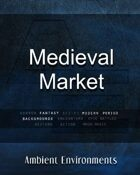 Ambient Environments - Medieval Market