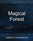 Magical Forest   - from the RPG & TableTop Audio Experts