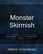 Ambient Environments - Monster Skirmish