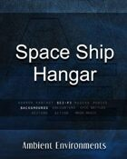 Space Ship Hangar - from the RPG & TableTop Audio Experts