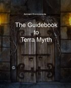 Guidebook to Terra Myrth (and Ambient Environments)