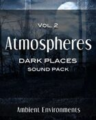 Atmospheres Vol.2: Dark Places [BUNDLE]