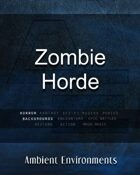 Zombie Horde - from the RPG & TableTop Audio Experts