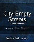 City-Empty Streets (Distant Warzone) - from the RPG & TableTop Audio Experts