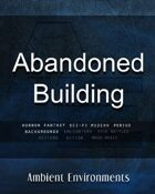 Abandoned Building - from the RPG & TableTop Audio Experts