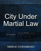 City Under Martial Law - from the RPG & TableTop Audio Experts