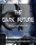 The Dark Future Sound Pack [BUNDLE]