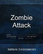 Zombie Attack - from the RPG & TableTop Audio Experts