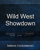 Wild West Showdown - from the RPG & TableTop Audio Experts