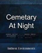 Ambient Environments - Cemetery At Night