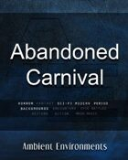 Abandoned Carnival - from the RPG & TableTop Audio Experts