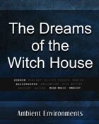 Ambient Environments - The Dreams in the Witch House