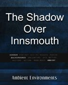 Ambient Environments - The Shadow Over Innsmouth