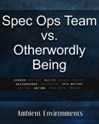 Spec Ops Team vs Otherworldly Being - from the RPG & TableTop Audio Experts