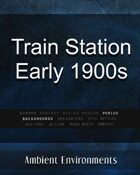 Train Station/Platform Early 1900s - from the RPG & TableTop Audio Experts