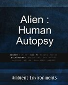 Alien (a Human Autopsy) - from the RPG & TableTop Audio Experts