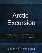 Arctic Excursion - from the RPG & TableTop Audio Experts