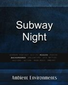 Subway Night - from the RPG & TableTop Audio Experts