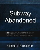 Subway Abandoned - from the RPG & TableTop Audio Experts