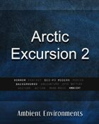 Arctic Excursion 2 - from the RPG & TableTop Audio Experts
