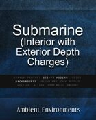 Submarine Interior with Exterior Depth Charges - from the RPG & TableTop Audio Experts