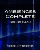 Complete Ambiences Sound Pack [BUNDLE]