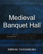 Medieval Banquet Hall - from the RPG & TableTop Audio Experts