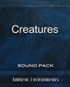 SFX Series-Creatures Sound Pack - from the RPG & TableTop Audio Experts