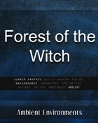 Forest of the Witch - from the RPG & TableTop Audio Experts