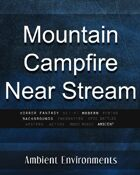 Mountain Camp Near Stream - from the RPG & TableTop Audio Experts