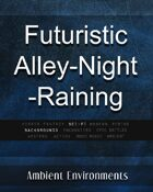 Futuristic Alley - Night - Raining - from the RPG & TableTop Audio Experts